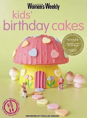 australian womens weekly kids birthday cakes  susan tomnay