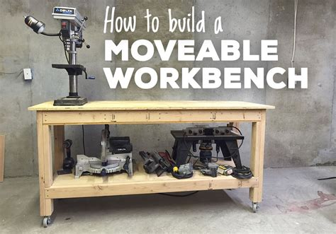 how to make a work table free plans for building a moveable workbench a lesson
