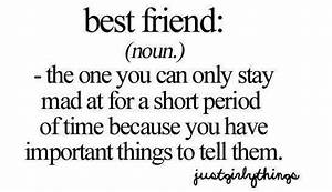Best Friend Noun The One You Can Only Stay Made At