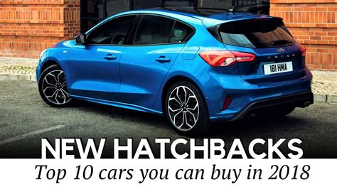 10 New Hatchback Cars Worth Buying In 2019 (prices And