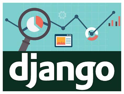 best django websites why django is the best web framework for your project