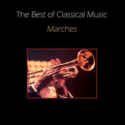 Various Artists The Best Of Classical Music Marches