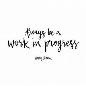 Always Be A Work In Progress Pictures, Photos, and Images ...