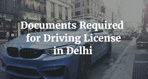 how to apply for driving license in delhi With documents required for driving license
