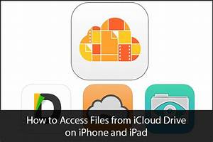How to access files from icloud drive on iphone and ipad for How do i access documents in icloud drive