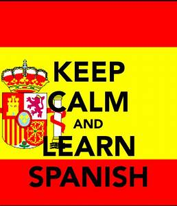 KEEP CALM AND LEARN SPANISH Poster | oliver taylor | Keep ...