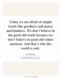 Today we are af... Kindness And Mercy Quotes