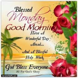 Good Morning Blessed Monday