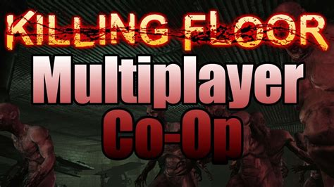 killing floor 2 multiplayer killing floor multiplayer on west 1 part 1