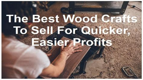 woodworking business ideas  woodcrafts  sell  quicker profits