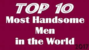 Top 10 Most Handsome Men in the World 2017 – Voteformost