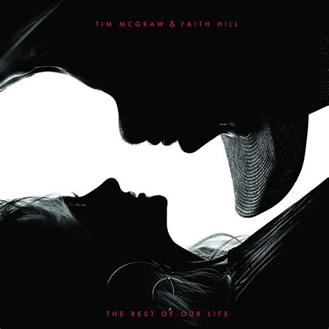 Tim Mcgraw & Faith Hill, 'the Rest Of Our Life' Track