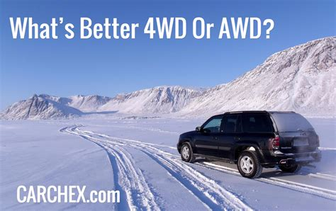 What Is Better 4wd Or Awd what s better 4wd or awd