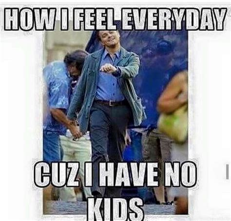 No Kids Meme - 25 best ideas about no kids meme on pinterest how to say meme no cat meme and funny gaming
