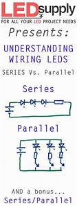 How To Wire Your Leds  Series Vs  Parallel