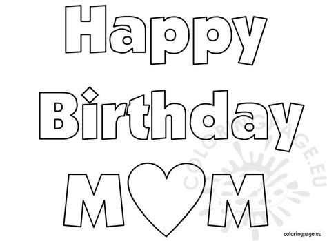 happy birthday mom coloring sheet coloring page