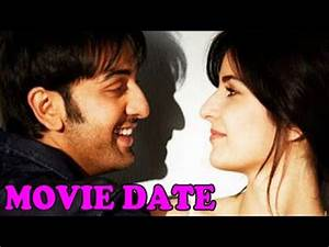 Ranbir Kapoor & Katrina Kaif's ROMANTIC Movie Date ...