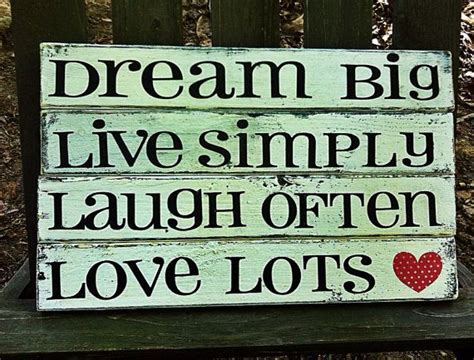 Made of wood and printed on linen. Dream big, live simply, laugh often, love lots. Handmade wooden sign. Made to order via Etsy ...