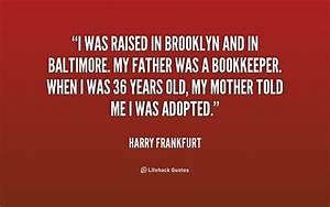 Harry Frankfurt... Baltimore Mom Quotes