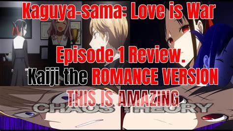 Kaguya-sama: Love is War Episode 1 Review. Kaiji the ...