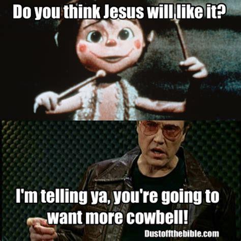 Jesus Christmas Meme - jesus needs more cowbell christianmemes