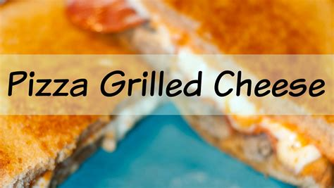 pizza grilled cheese chasing supermom