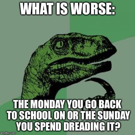 Monday School Meme - philosoraptor meme imgflip