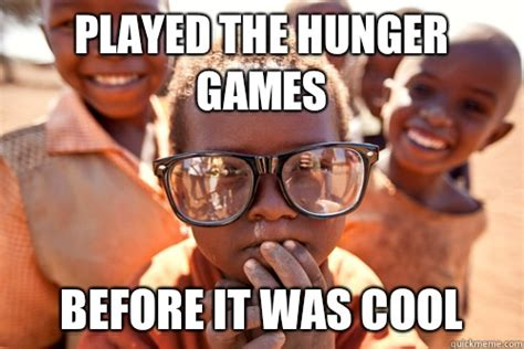 African Kid Meme - played the hunger games before it was cool hipster african kid quickmeme