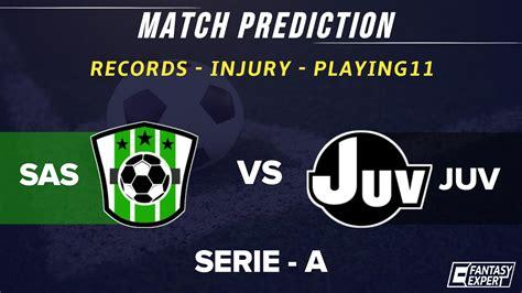 SAS vs JUV Dream11 Prediction | Football Serie A 2019-20 ...