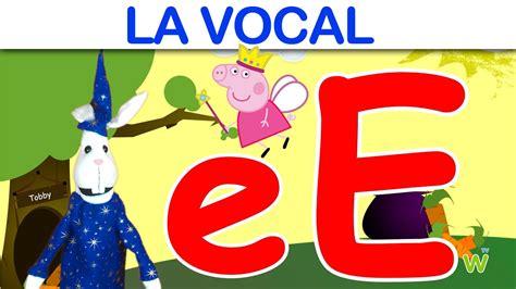 aprendamos sobre la vocal e