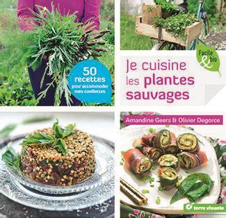cuisiner les plantes sauvages cuisiner les plantes sauvages livres publications