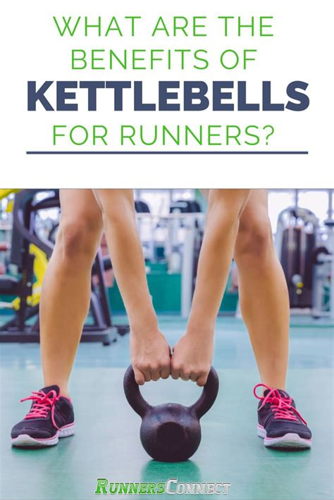 kettlebell training runners benefits kettlebells workout tips swings runnersconnect