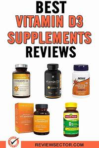 Best Vitamin D3 Supplements Reviews  U2013 Top Rated Brands In 2020