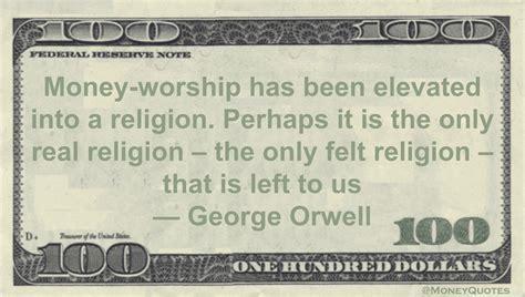 george orwell money worship religion money quotes