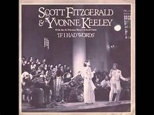 Scott Fitzgerald  U0026 Yvonne Keeley - If I Had Words