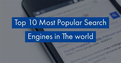 World Best Search Engine Top 10 Most Popular Search Engines In The World 2019