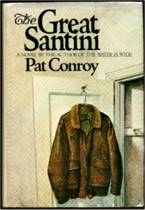 pat conroy the of santini a southern voice for the ages boryanabooks