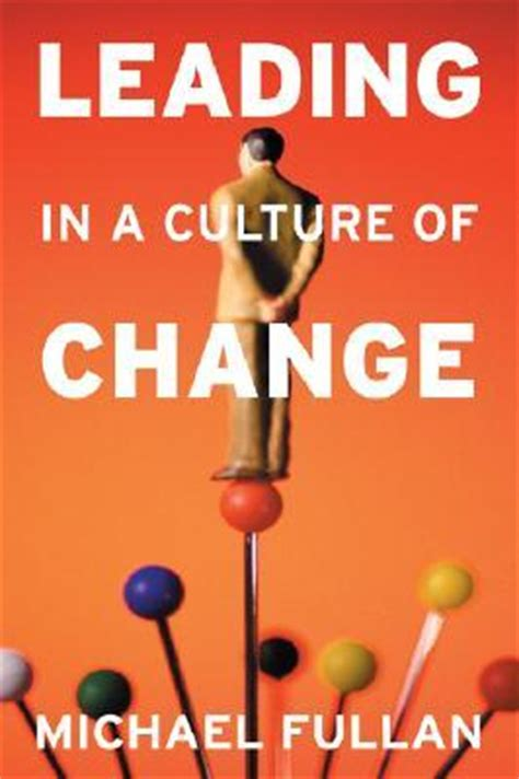 Leading In A Culture Of Change By Michael Fullan — Reviews