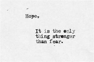 The only thing ... Hope Over Fear Quotes