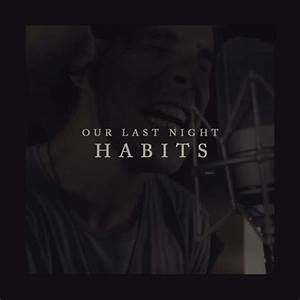 Our Last Night - Habits(Stay High)[Tove Lo] by musaradian ...
