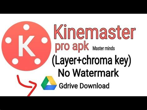 kinemaster pro apk 2019 paid version gdrive