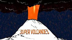 What Is A Super Volcano   Saturdaymorningcartoons