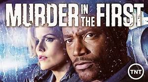 Série The First : tv series usa murder in the first ~ Maxctalentgroup.com Avis de Voitures