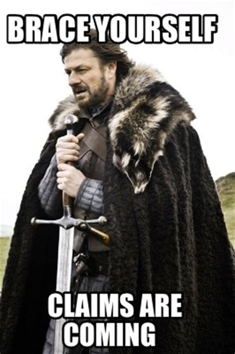 Brace Yourself Meme - meme creator brace yourself claims are coming meme generator at memecreator org