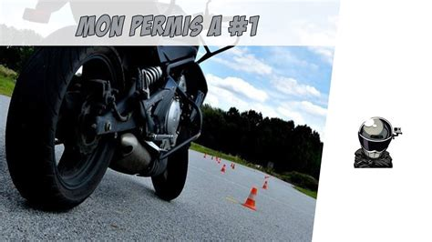 mon permis moto mon permis a permis moto 1 motovlog fr