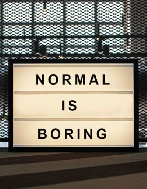 normal is boring normal is boring lightbox and shop lights on