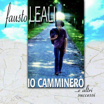 Fausto Leali Mi Manchi Testo by Io Camminer 242 Testo Fausto Leali Mtv Testi E Canzoni
