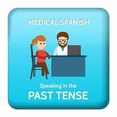 Spanish Verbs Medical Tense Past Verb