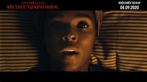 Khen Phim - ANTEBELLUM (Bẫy Thực Tại Kinh Hoàng) | Trailer ...