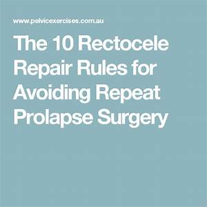 10 Rectocele Repair Rules For Avoiding Repeat Prolapse